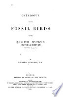 Catalogue Of The Fossil Birds In The British Museum Natural History
