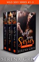 Wild Sexy Series 1 3 A Contemporary Romance Box Set