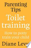 Parenting Tips Toilet Training