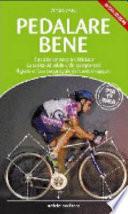 Pedalare bene  Il posizionamento in bicicletta  la scelta del telaio e dei componenti  il gesto e l uso sequenziale del cambio rapporti