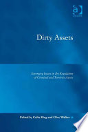 Dirty Assets Emerging Issues in the Regulation of Criminal and Terrorist Assets
