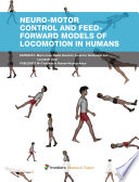 Neuro-motor control and feed-forward models of locomotion in humans
