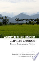 Agriculture Under Climate Change Threats Strategies And Policies