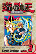 Yu-Gi-Oh!: Duelist, Vol. 3 : a duel! in the shadow of...
