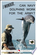 I WonderCan Navy Dolphins Work For The Army