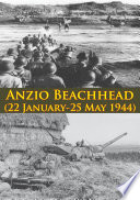 ANZIO BEACHHEAD  22 January 25 May 1944   Illustrated Edition