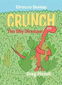 Crunch the Shy Dinosaur Book