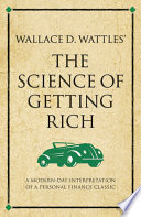 Wallace D  Wattles  the Science of Getting Rich