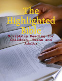 The Highlighted Bible   Scripture Reading for Children  Teens and Adults