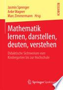 Mathematik lernen, darstellen, deuten, verstehen
