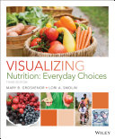 Visualizing Nutrition Everyday Choices 3rd Edition