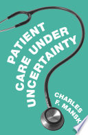 Patient Care Under Uncertainty : been largely addressed in research...
