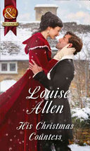 His Christmas Countess : christmas countess by louise allen available...