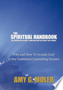 The Spiritual Handbook For Counseling Students Counselors And The Clients They Counsel