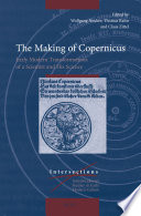 The Making of Copernicus Copernicus Myths Came About And If