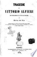 Tragedie di Vittorio Alfieri con un discorso su la vita del medesimo di Pietro dal Rio