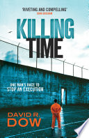 Killing Time David Dow Is A Leading Death Row Attorney