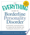 The Everything Guide To Borderline Personality Disorder : desperate and fixated love make it...
