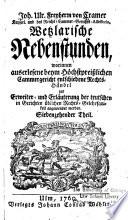 Joh. Ulr. Freyherrn von Cramer ... Wetzlarische Nebenstunden