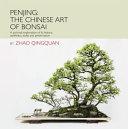 Penjing: The Chinese Art of Bonsai