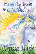 Princesse Plum Apprend La Pens  e Positive  histoire illustr  e pour les enfants  livre enfant  livre jeunesse  conte enfant  livre pour enfant  histoire pour enfant  b  b    livre b  b    livre enfant