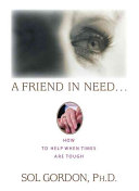 A Friend in Need-- Involved In Abusive Situations Fighting Addictions Suffering