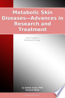 Metabolic Skin Diseases   Advances in Research and Treatment  2012 Edition