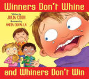 Winners Don t Whine and Whiners Don t Win