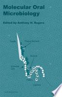 Molecular Oral Microbiology