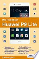 Das Praxisbuch Huawei P9 Lite   Handbuch f  r Einsteiger