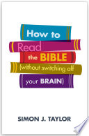 How To Read The Bible  without switching off your brain
