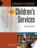 Crash Course In Children's Services, 2nd Edition : as longtime children's librarians, the...