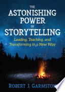The Astonishing Power Of Storytelling