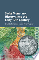 Swiss Monetary History since the Early 19th Century
