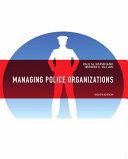 Managing Police Organizations