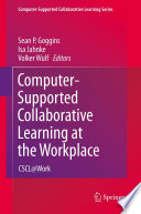 Computer Supported Collaborative Learning At The Workplace