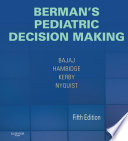 Berman's Pediatric Decision Making E-Book : lead you to the right diagnosis and treatment...