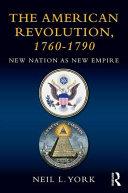 The American Revolution  1760 1790