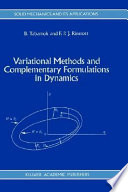 Variational Methods and Complementary Formulations in Dynamics