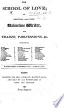 The School of Love  Or  Original and Comic Valentine Writer  for Trades  Professions   c      With     Frontispiece of the    School of Love