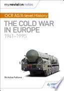 My Revision Notes  OCR AS A level History  The Cold War in Europe 1941    1995