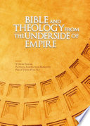 Bible and Theology from the Underside of Empire