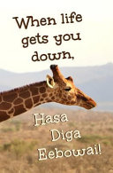 When Life Gets You Down  Hasa Diga Eebowai