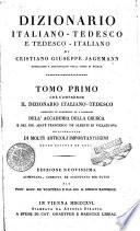 Dizionario italiano-tedesco e tedesco-italiano di Cristiano Giuseppe Jagemann ... Tomo primo (-secondo)