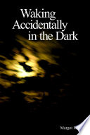 download ebook waking accidentally in the dark pdf epub