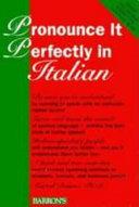 Pronounce it Perfectly in Italian