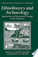 Ethnohistory and Archaeology