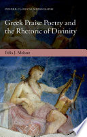 Greek Praise Poetry and the Rhetoric of Divinity