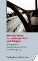 Brücken bauen: Naturwissenschaft und Religion