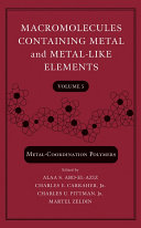 Macromolecules Containing Metal and Metal-Like Elements, Volume 5